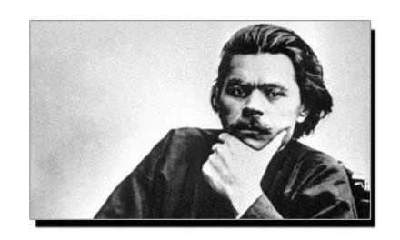 اٹھائیس مارچ، عظیم ناول نگار و صحافی میگسم گورکی کا یومِ پیدائش